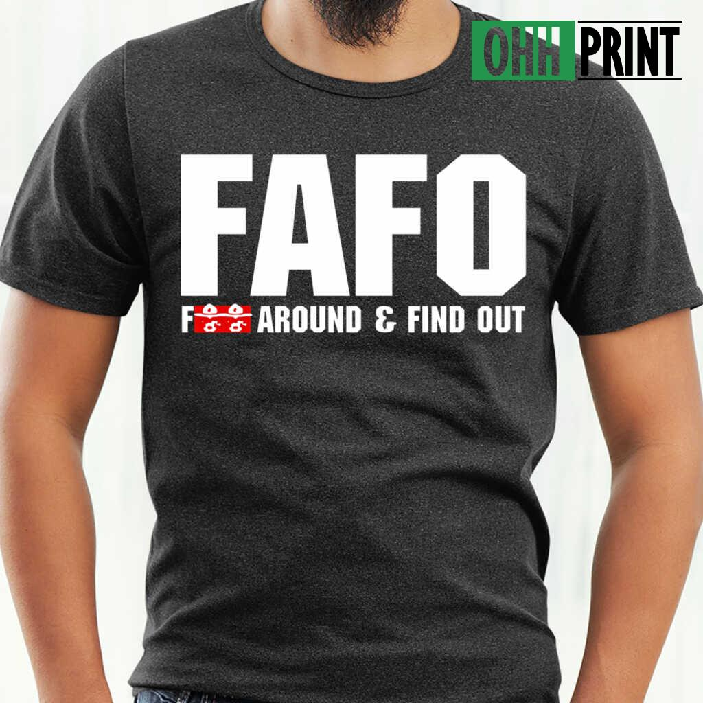 Fafo Fuck Around And Find Out Funny T-shirts Black