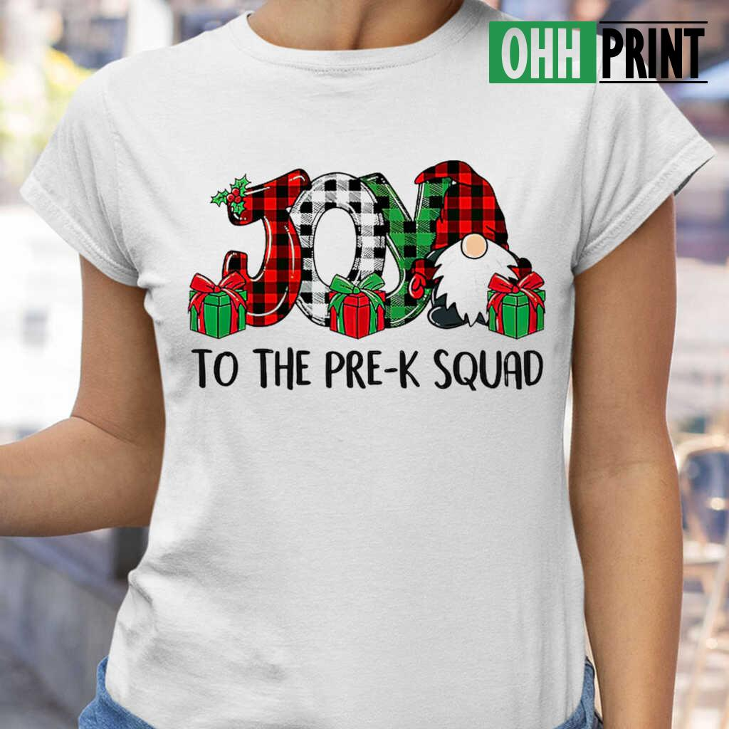 Gnome Joy To The Pre-K Squad Gift T-shirts White - from nineliveapparel.info 2