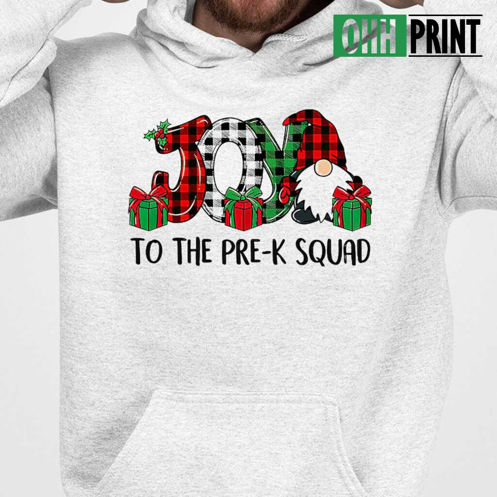 Gnome Joy To The Pre-K Squad Gift T-shirts White - from nineliveapparel.info 3