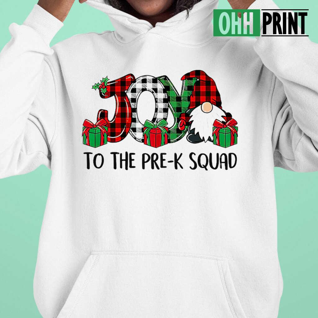 Gnome Joy To The Pre-K Squad Gift T-shirts White - from nineliveapparel.info 4