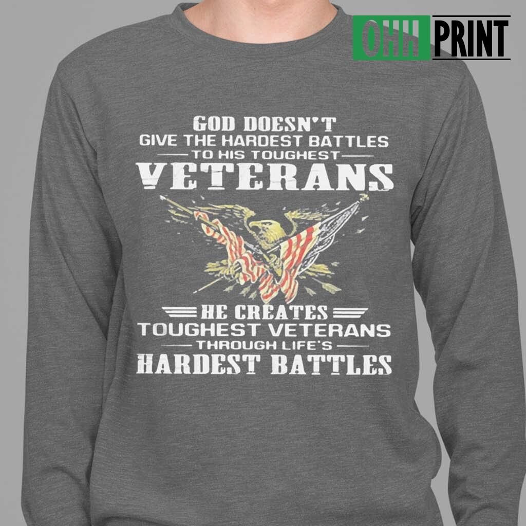 God Doesn't Give The Hardest Battles To His Toughest Veterans Eagle American Flag T-shirts Black - from ohhprint.co 3