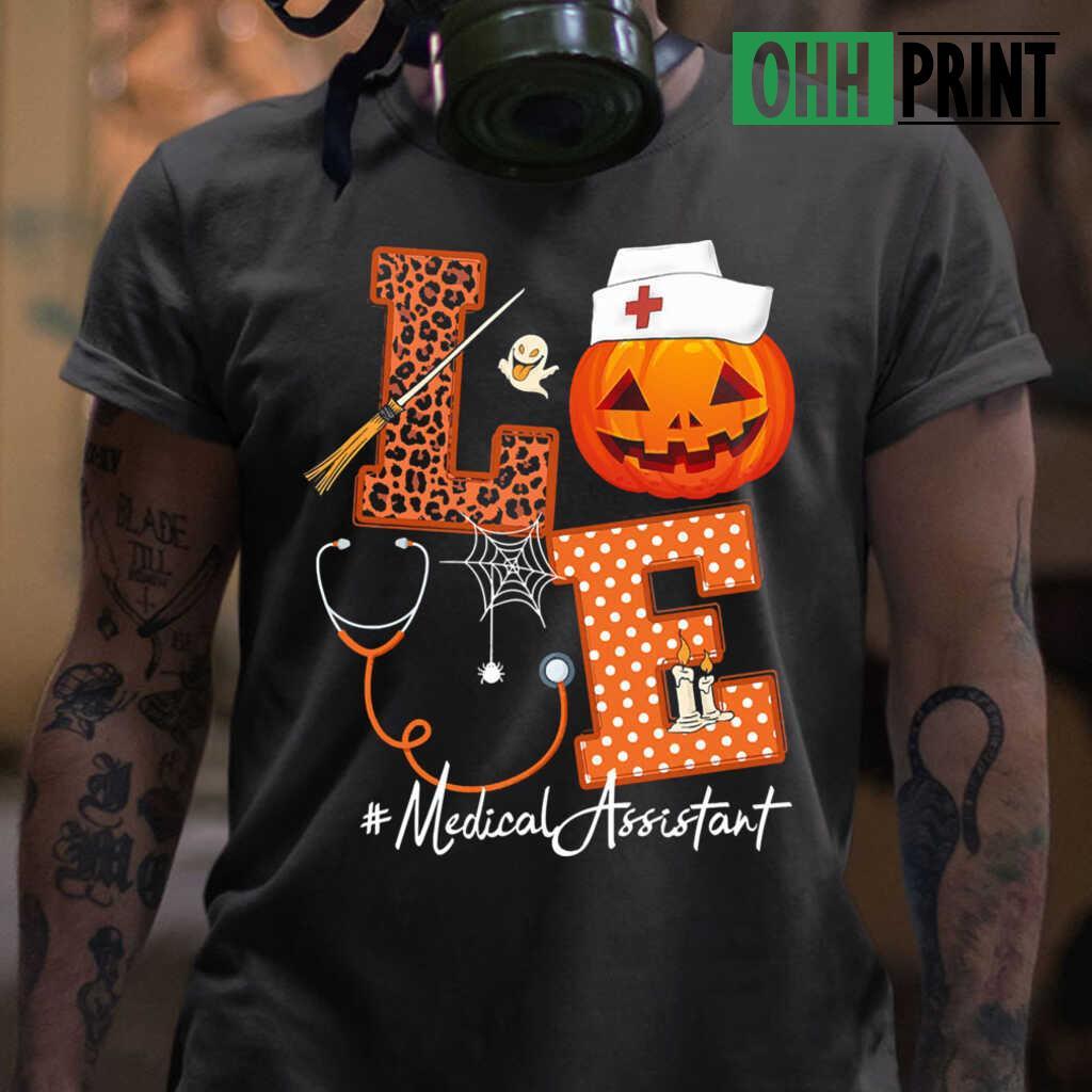 Halloween Pumpkin Love Medical Assistant T-shirts Black