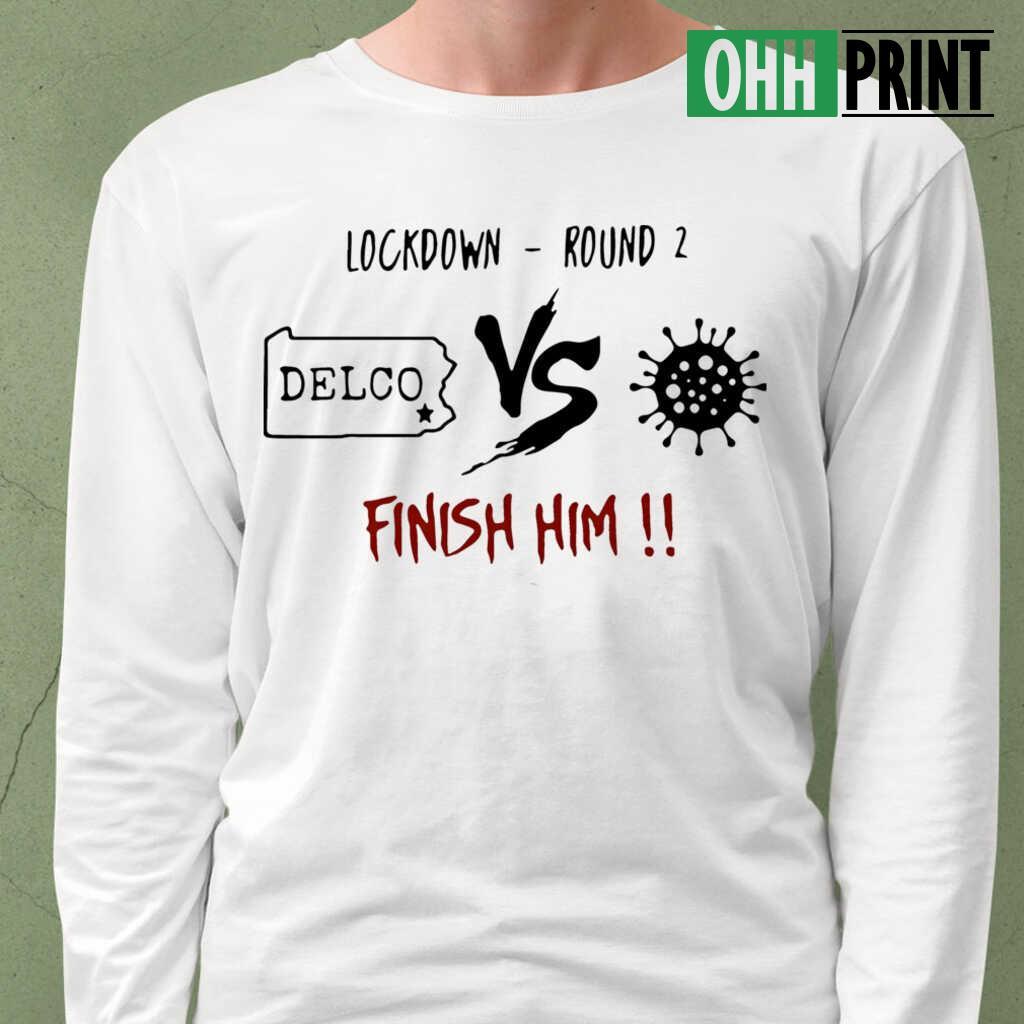 Lockdown Round 2 Delco Vs Coronavirus Finish Him T-shirts White - from ohhprint.co 1