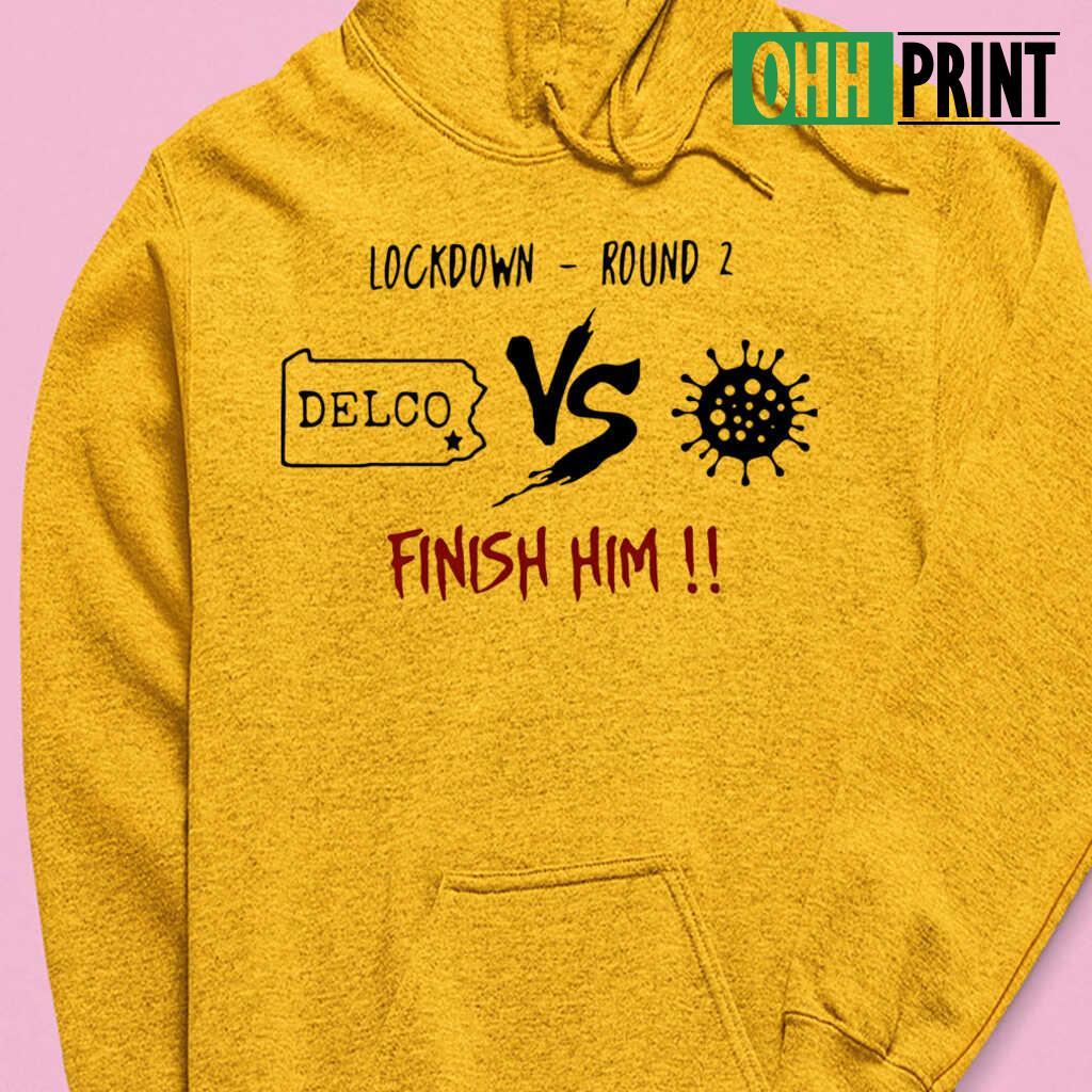 Lockdown Round 2 Delco Vs Coronavirus Finish Him T-shirts White - from ohhprint.co 3