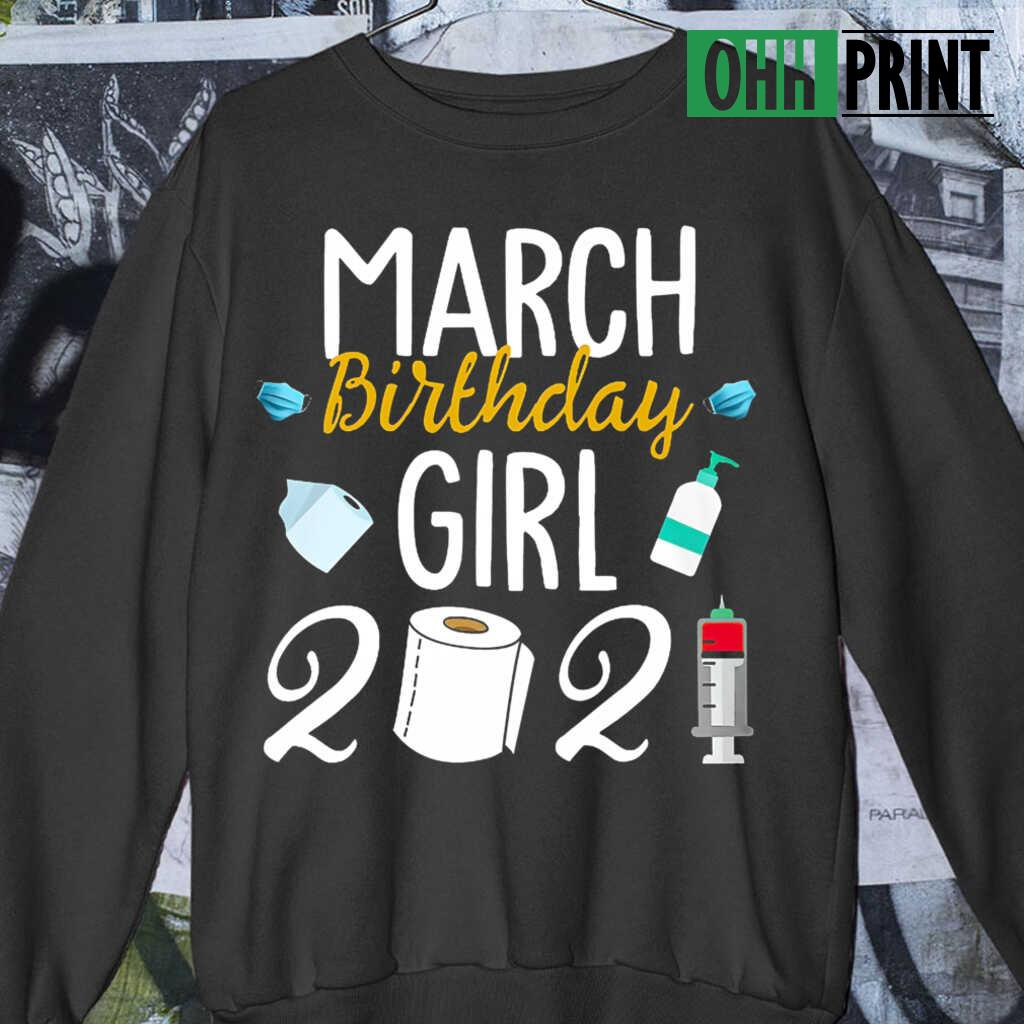 March Birthday Girl 2021 T-shirts Black - from ohhprint.co 3