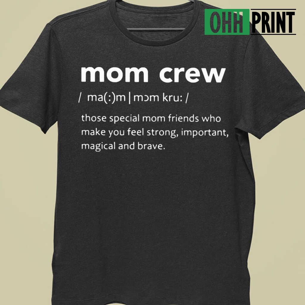 Mom Crew Those Special Mom Friends Who Make You Feel Strong ...