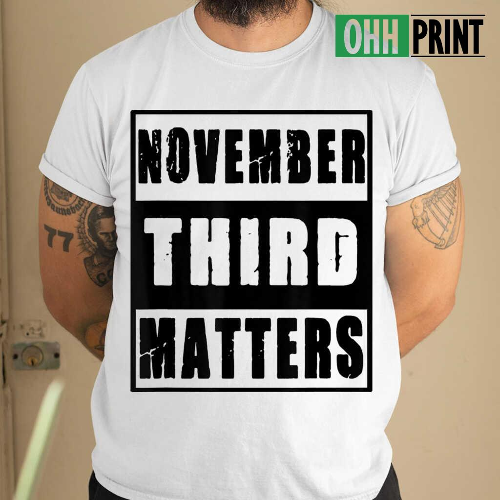 November 3Rd Matters Vintage T-shirts White - from ohhprint.co 1