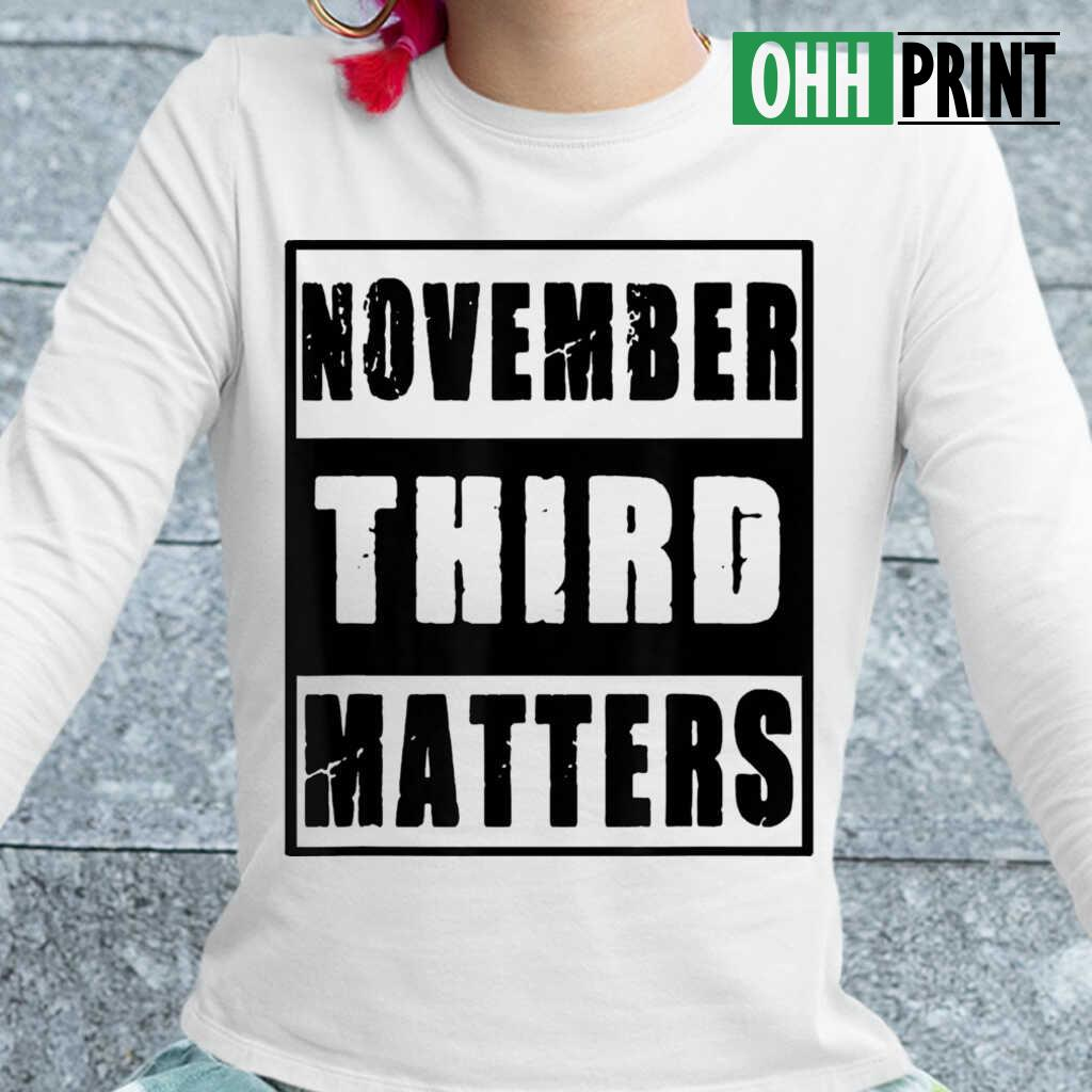 November 3Rd Matters Vintage T-shirts White Apparel white - from ohhprint.co 2