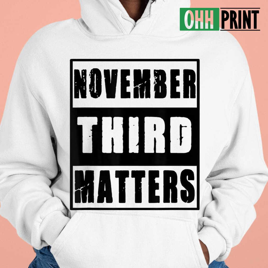 November 3Rd Matters Vintage T-shirts White - from ohhprint.co 4