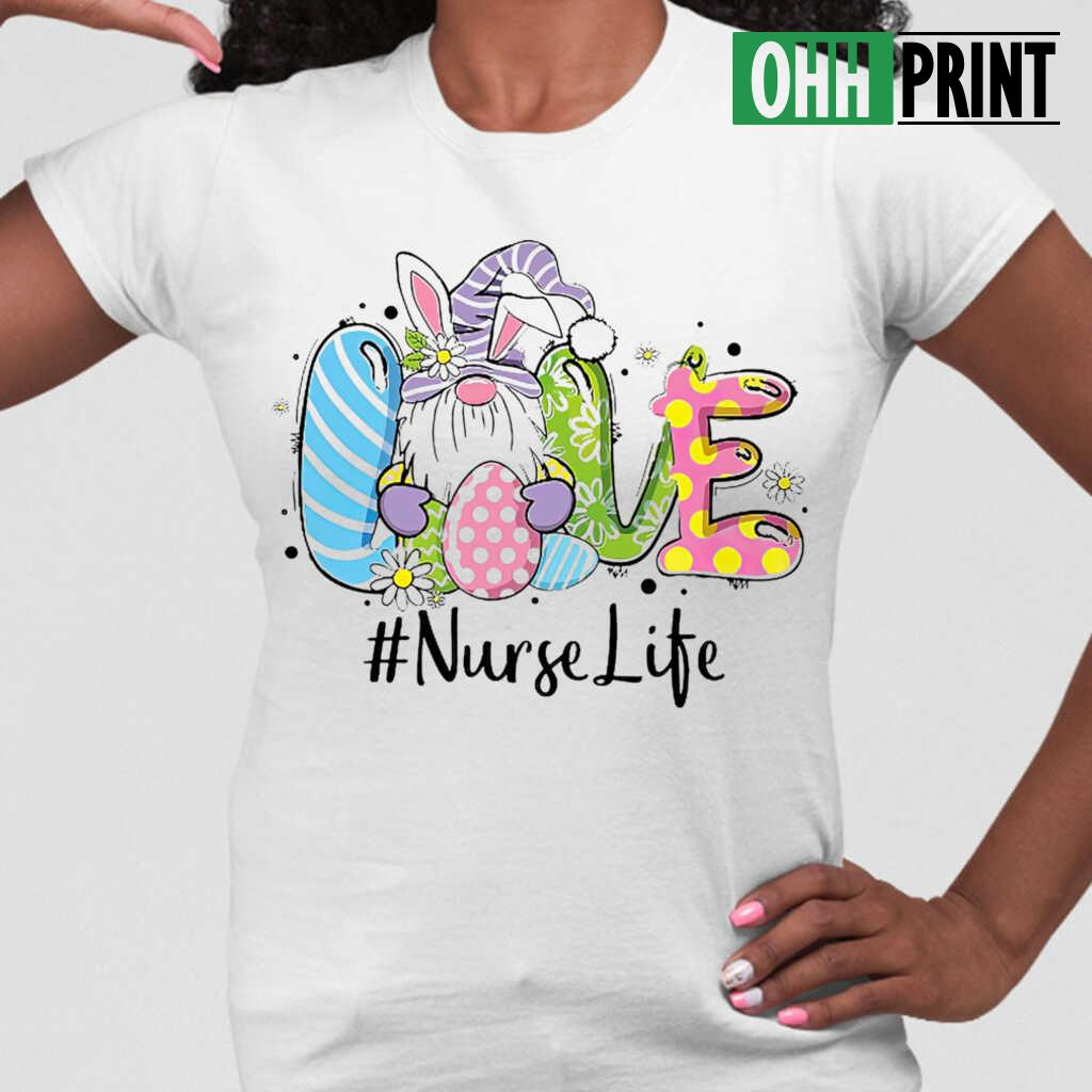 Nurse Life Gnome Love T-shirts White - from ohhprint.co 2