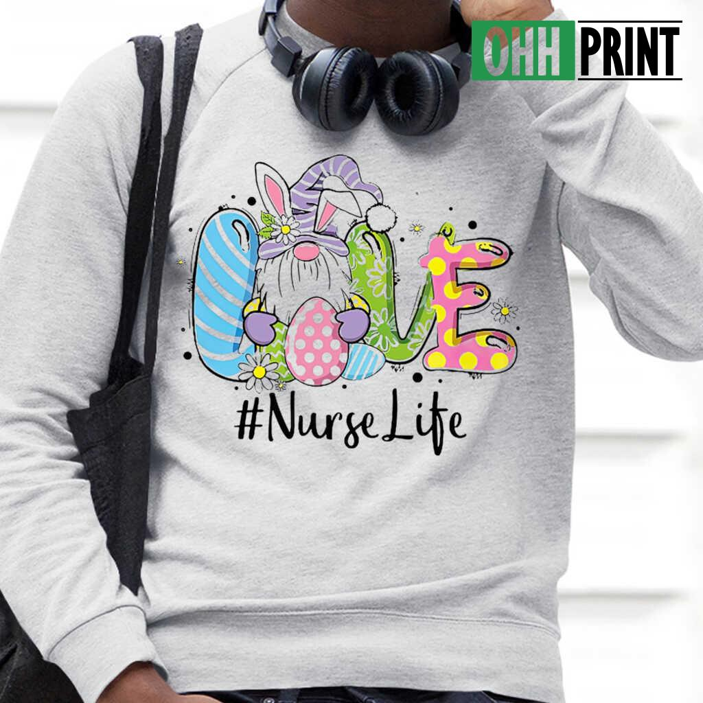 Nurse Life Gnome Love T-shirts White - from ohhprint.co 4