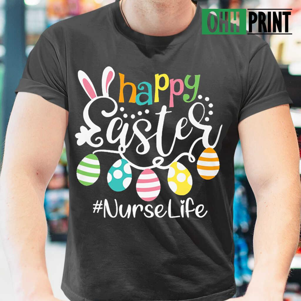 Nurse Life Happy Easter T-shirts Black - from ohhprint.co 1