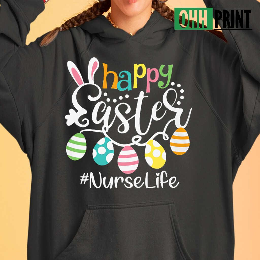 Nurse Life Happy Easter T-shirts Black - from ohhprint.co 3