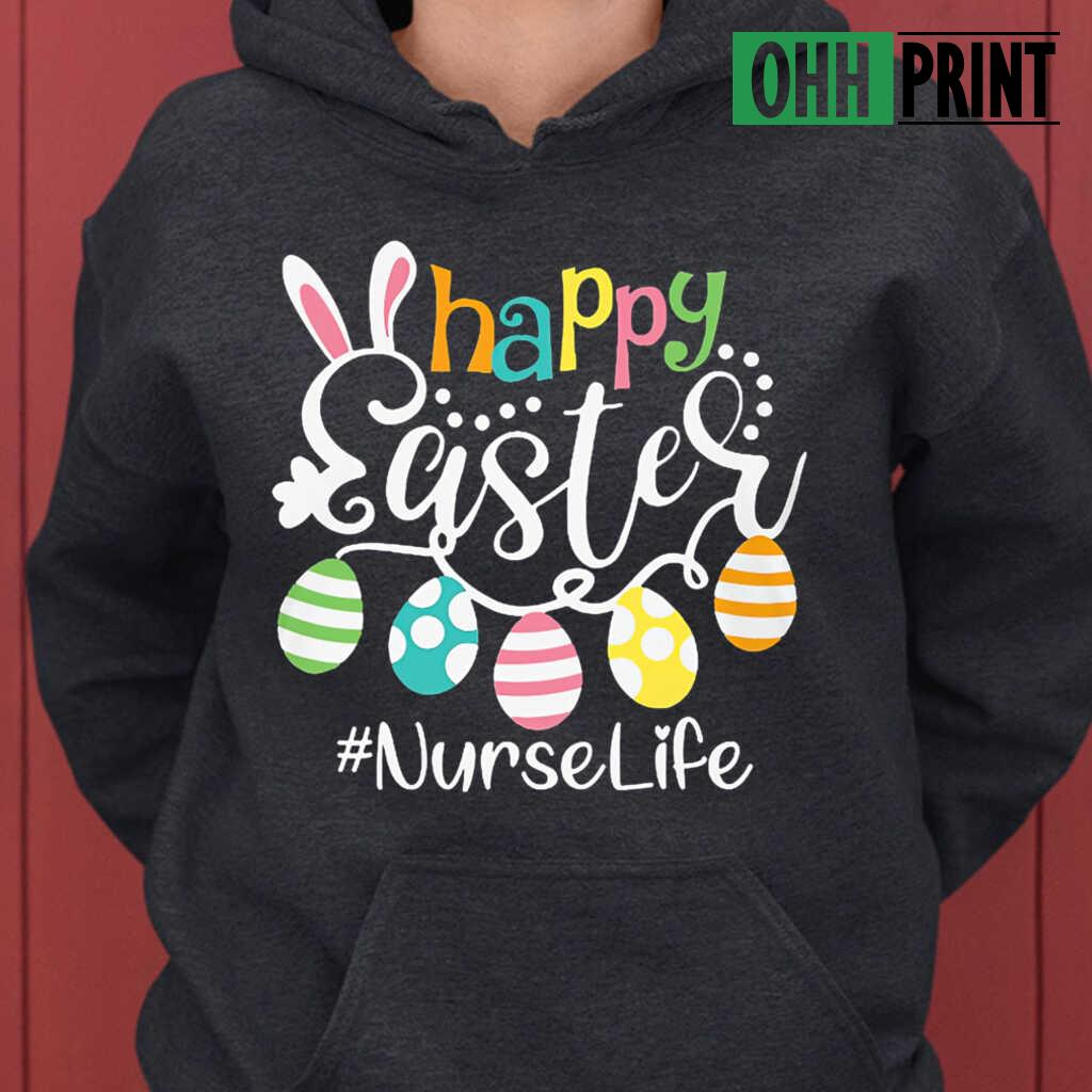 Nurse Life Happy Easter T-shirts Black - from ohhprint.co 4