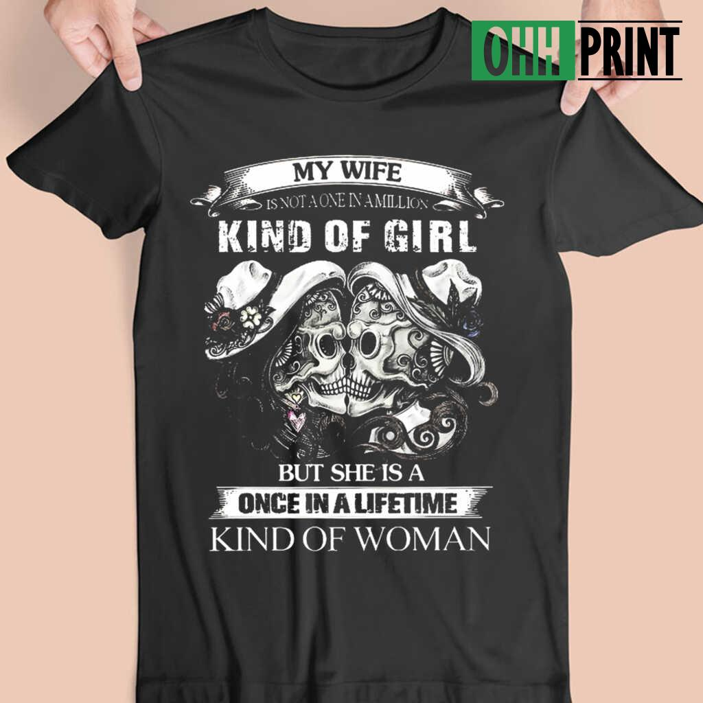 Skull My Wife Is A Once In A Lifetime Kind Of Woman T-shirts Black - from ohhprint.co 3