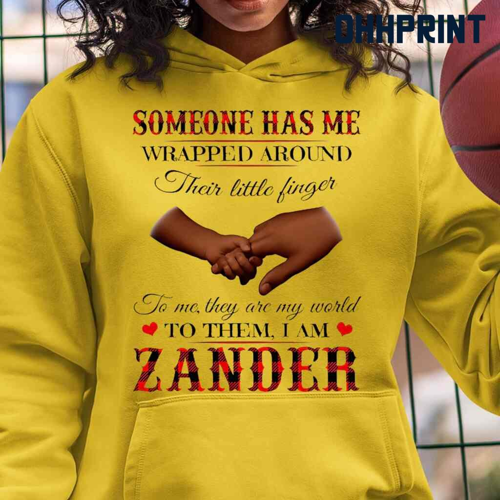 Someone Has Me Wrapped Around Their Little Fingers To Them I Am Zander Tshirts White
