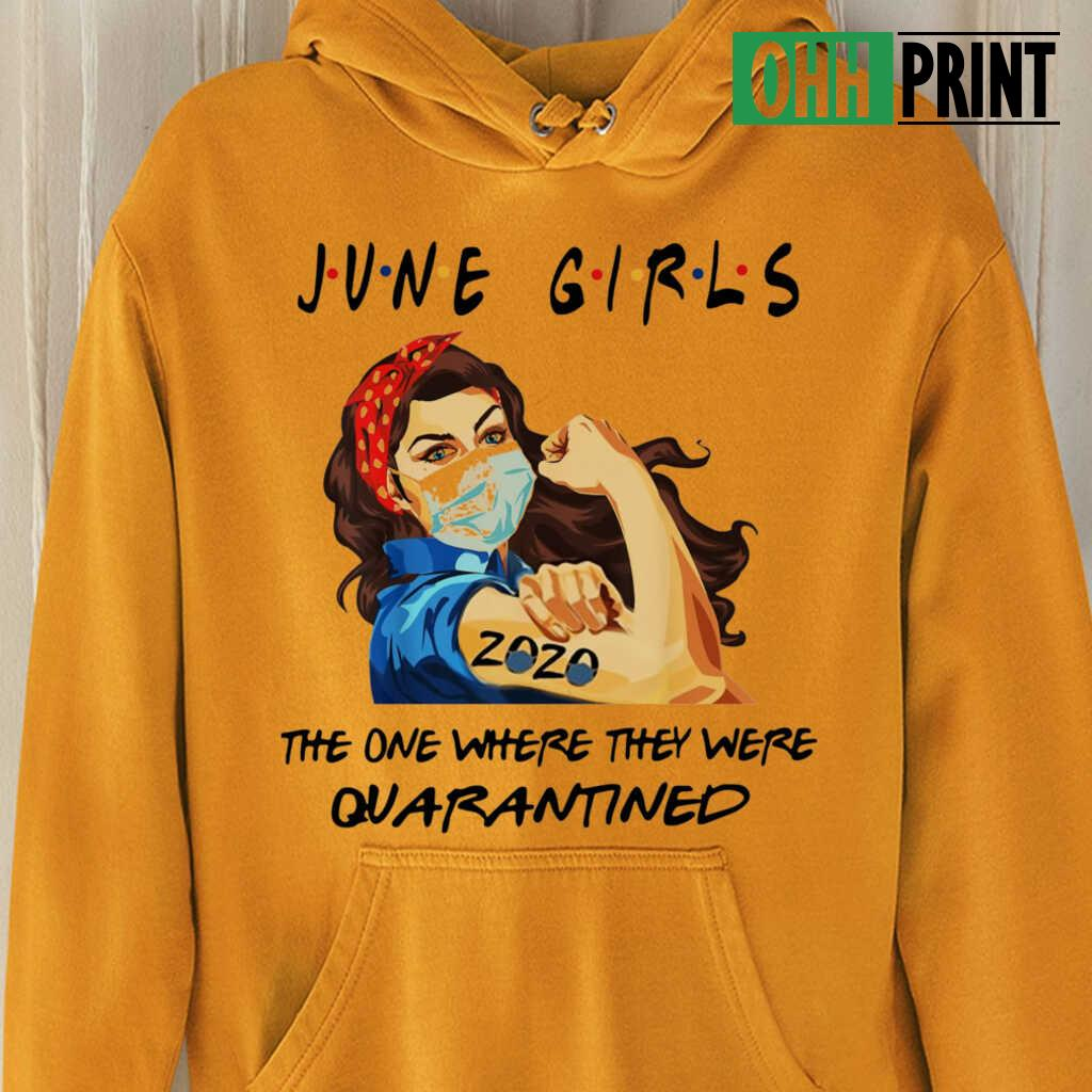 Strong Girl June Girls The One Where They Were Quarantined T-shirts White - from iheartpod.info 3