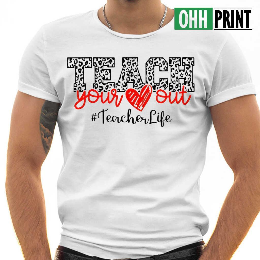 Teacher Life Teach Your Heart Out Plaid T-shirts White