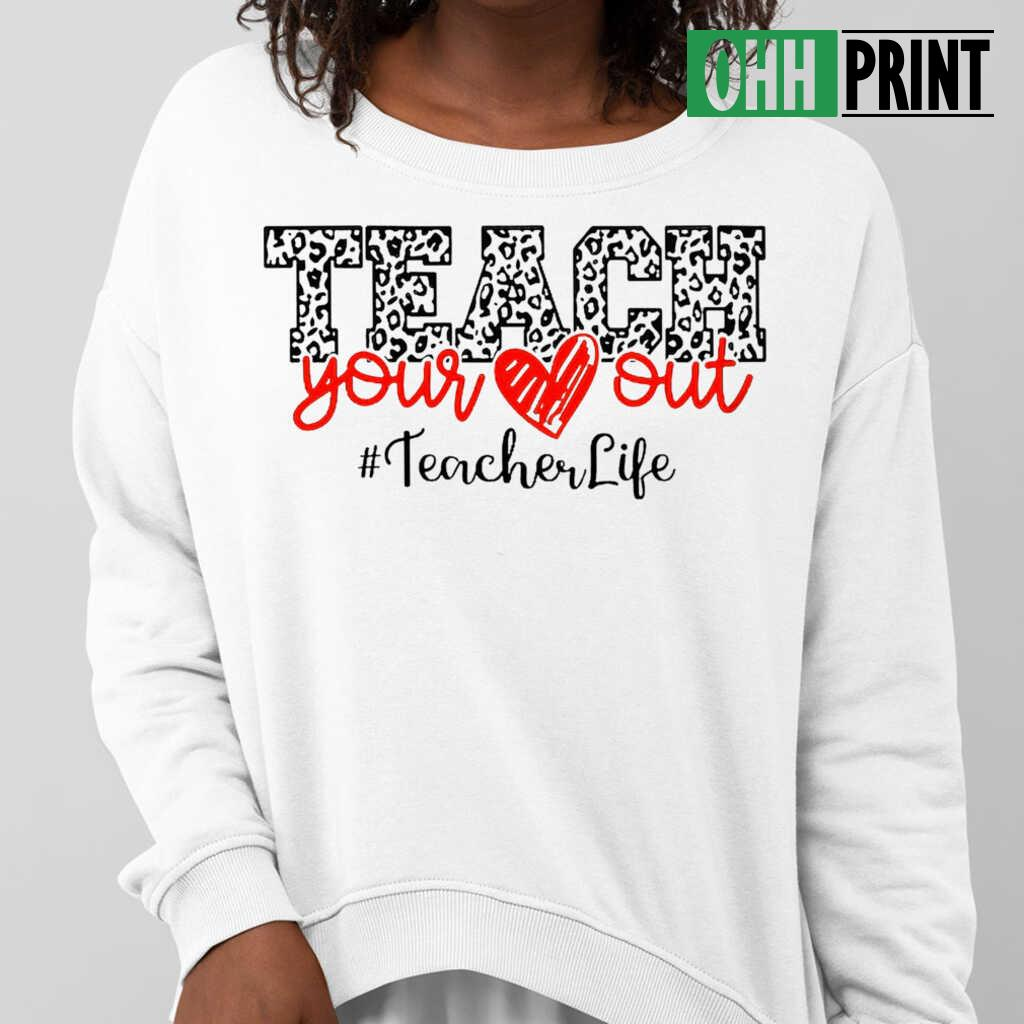 Teacher Life Teach Your Heart Out Plaid T-shirts White Apparel white - from ohhprint.co 3