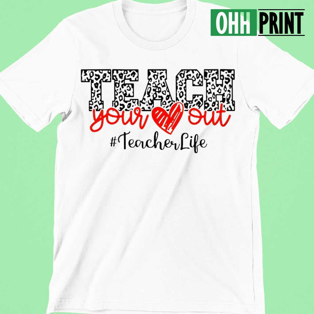 Teacher Life Teach Your Heart Out Plaid T-shirts White Apparel white - from ohhprint.co 4