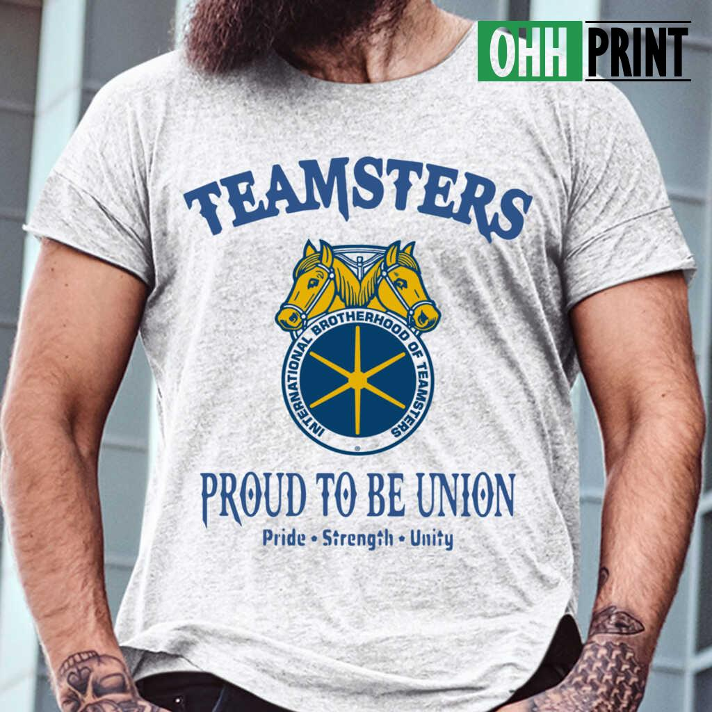 Teamsters Proud To Be Union T-shirts White - from ohhprint.co 1