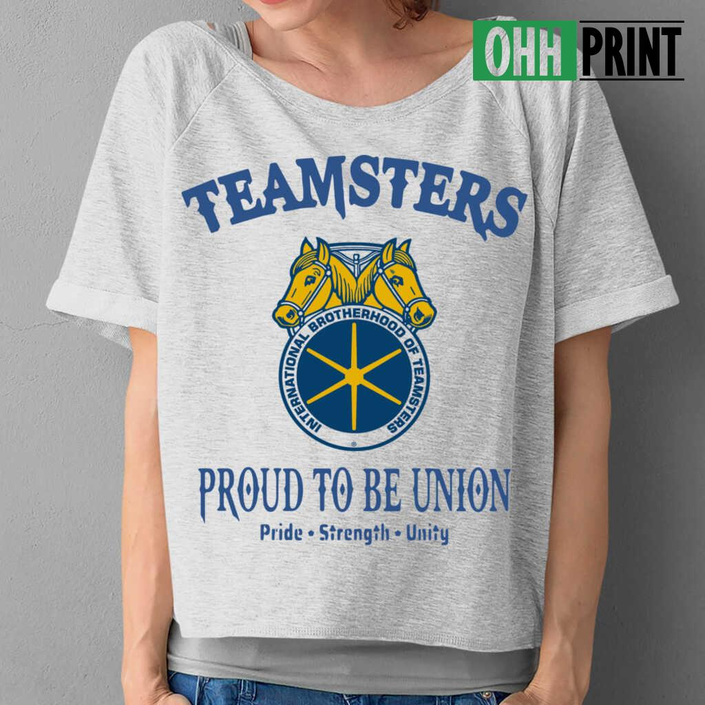 Teamsters Proud To Be Union T-shirts White - from ohhprint.co 2