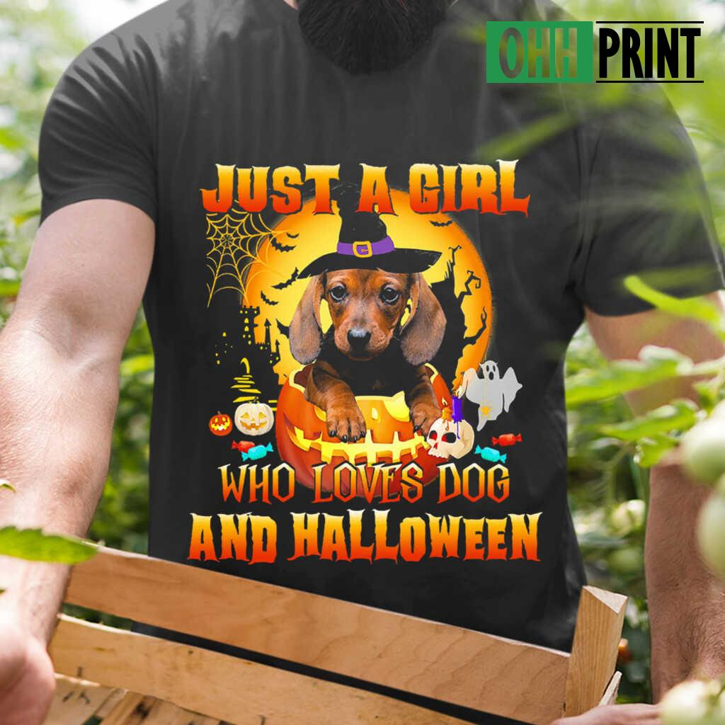Dog Halloween T Shirts.Witch Dachshund Just A Girl Who Loves Dog And Halloween T Shirts Black From Ohhprint Co
