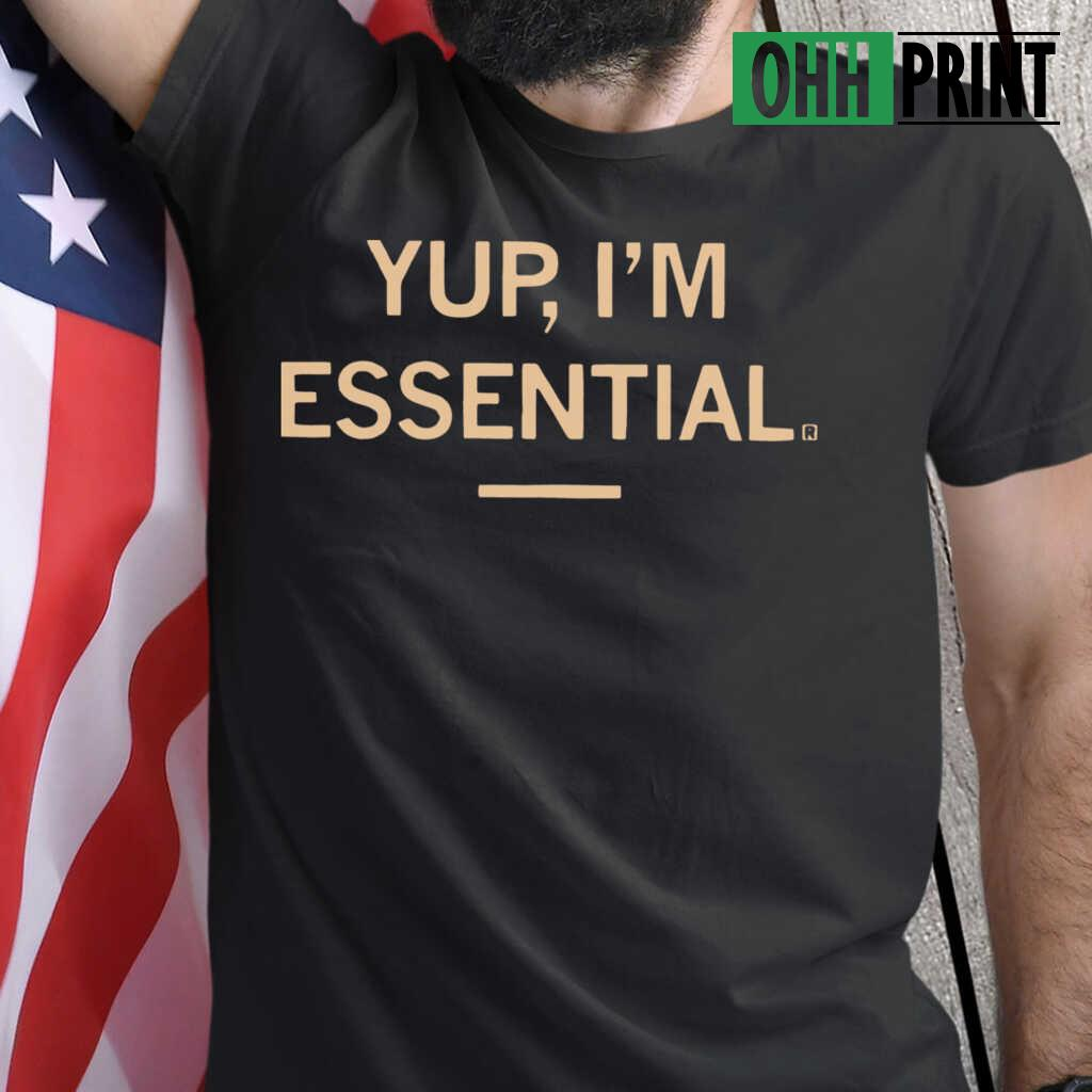 Yup I'M Essential Official T T-shirts Black - from ohhprint.co 1