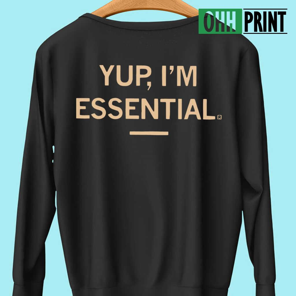Yup I'M Essential Official T T-shirts Black - from ohhprint.co 3