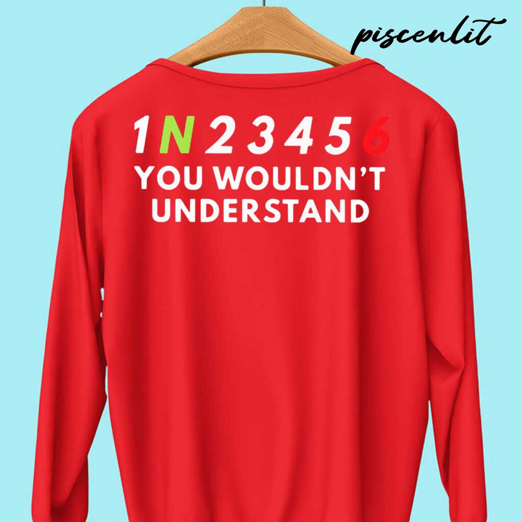 1N23456 You Wouldn't Understand Tshirts Black - from piscenlit.com 4