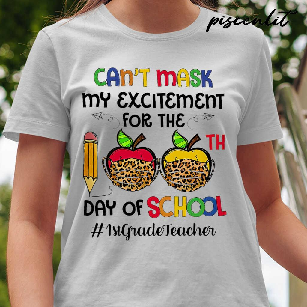 1st Grade Teacher Can't Mask My Exitement For The 100th Day Of School Tshirts White - from piscenlit.com 2