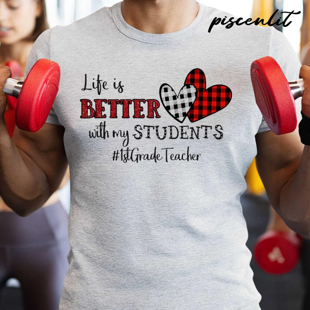 1st Grade Teacher Life Is Better With My Student Heart Plaid Tshirts White - from piscenlit.com 1
