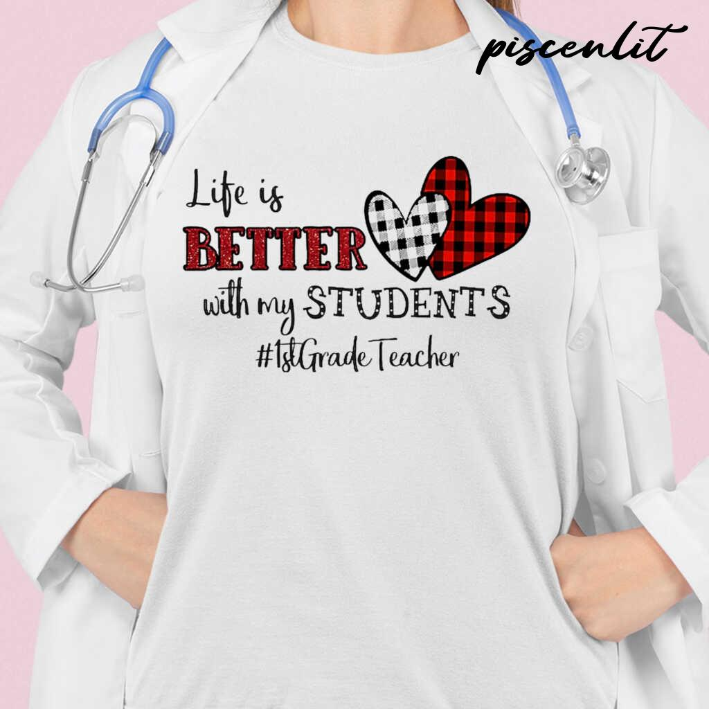 1st Grade Teacher Life Is Better With My Student Heart Plaid Tshirts White - from piscenlit.com 2