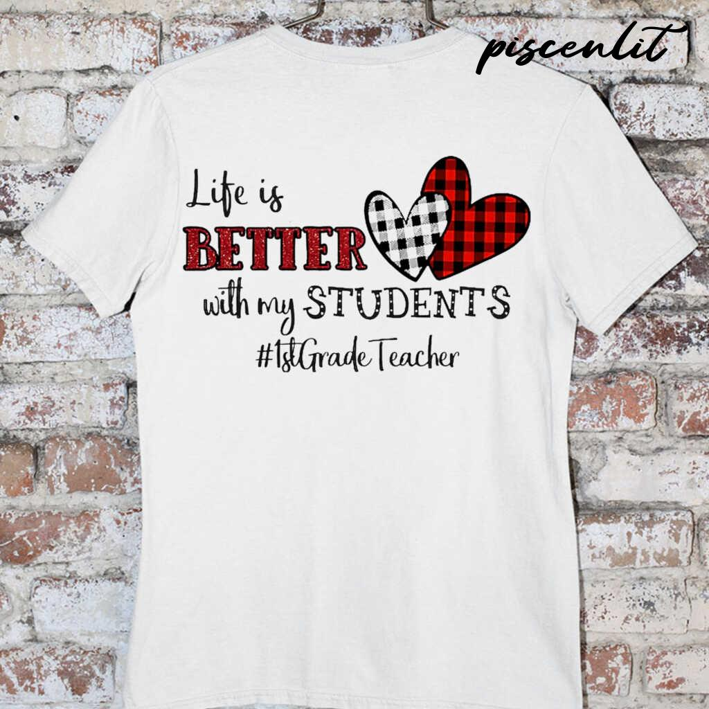 1st Grade Teacher Life Is Better With My Student Heart Plaid Tshirts White - from piscenlit.com 3