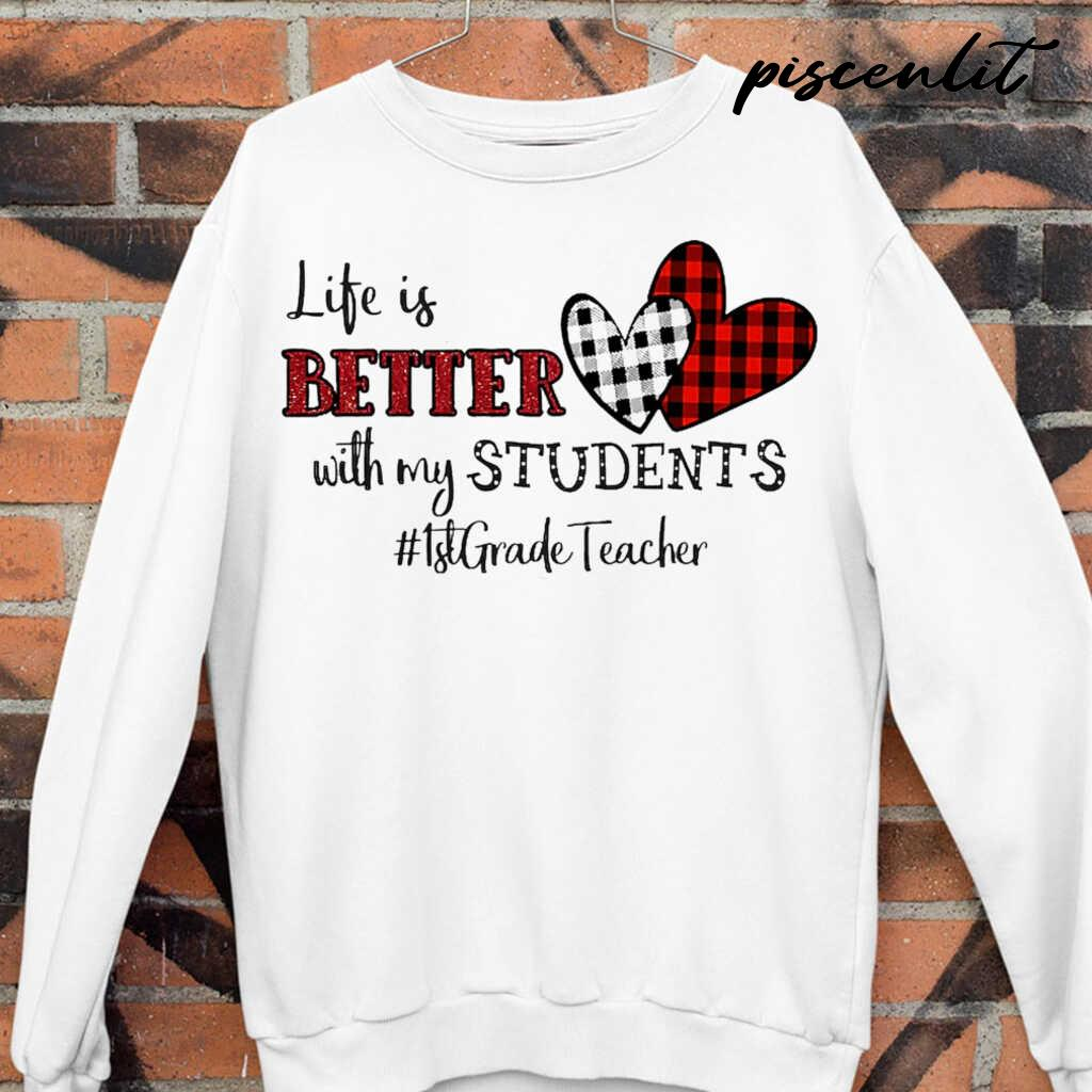 1st Grade Teacher Life Is Better With My Student Heart Plaid Tshirts White - from piscenlit.com 4