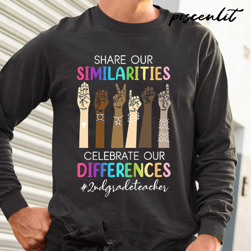 2nd Grade Teacher Share Our Similarities Celebrate Our Differences Tshirts Black