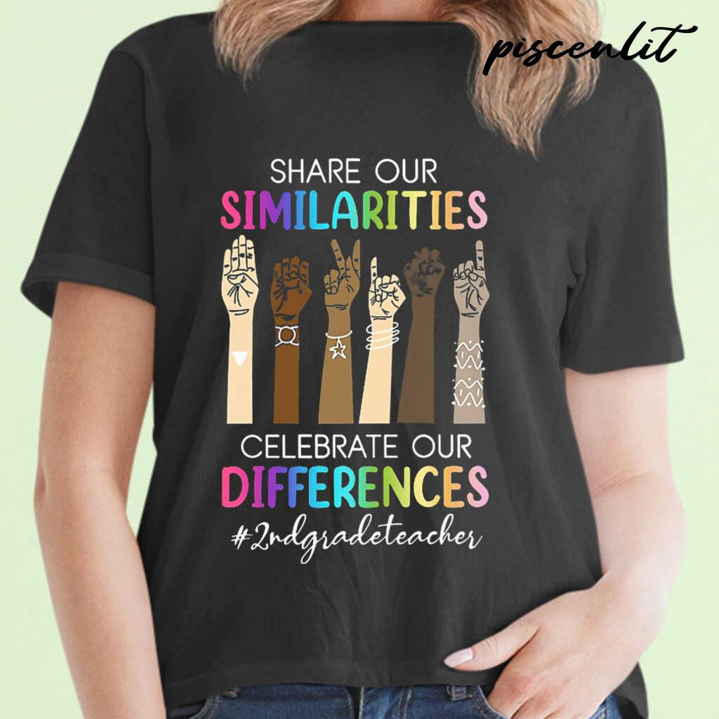 2nd Grade Teacher Share Our Similarities Celebrate Our Differences Tshirts Black Apparel black - from piscenlit.com 2