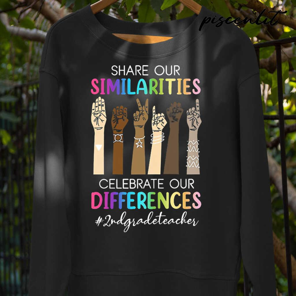 2nd Grade Teacher Share Our Similarities Celebrate Our Differences Tshirts Black Apparel black - from piscenlit.com 3