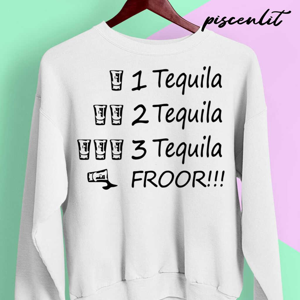 3 Tequila Froor Tshirts White - from pumpitups.com 3