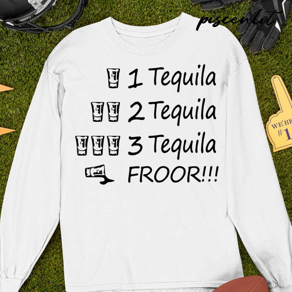 3 Tequila Froor Tshirts White - from pumpitups.com 4