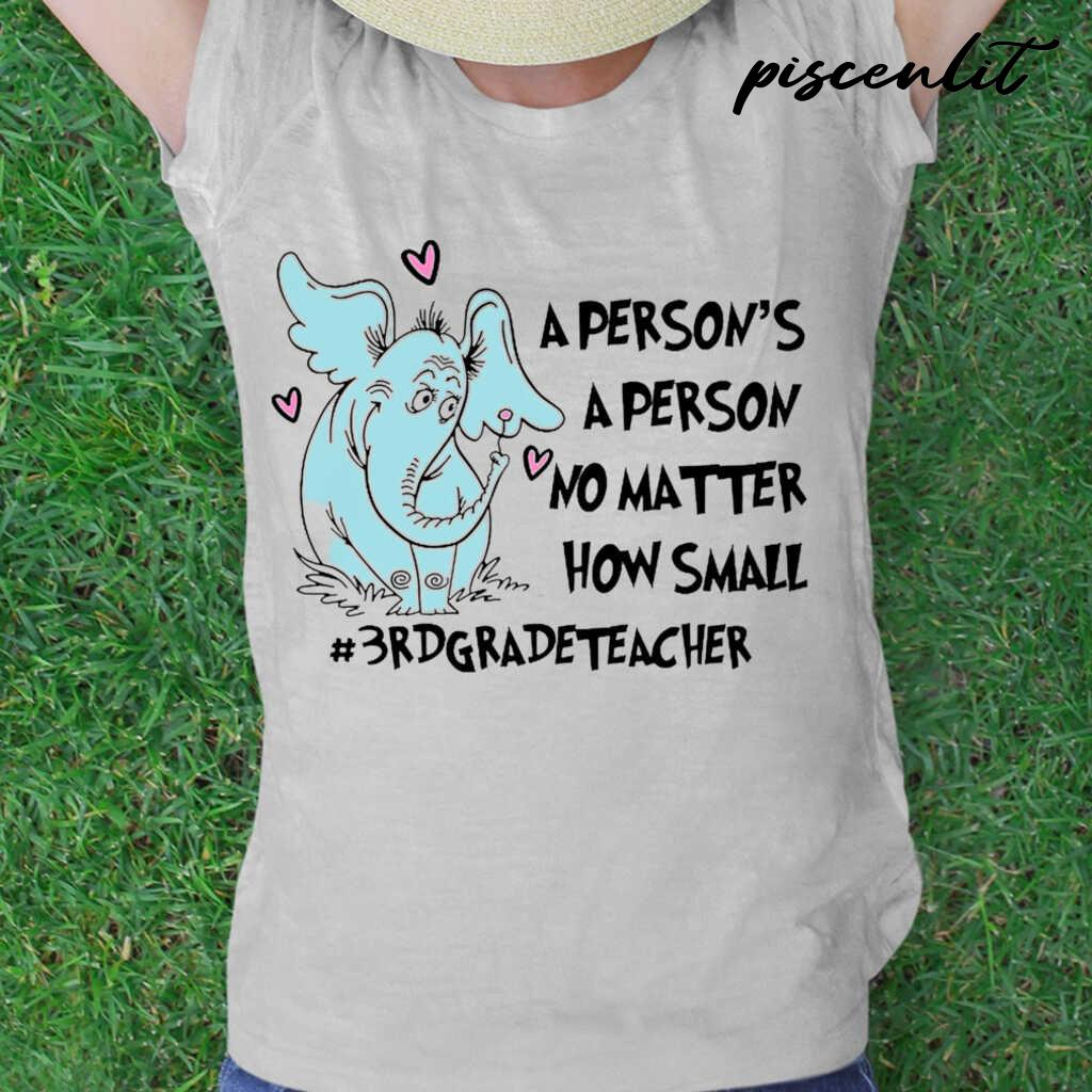 3rd Grade Teacher Elephant A Person's A Person No Matter How Small Tshirts White Apparel white - from piscenlit.com 2