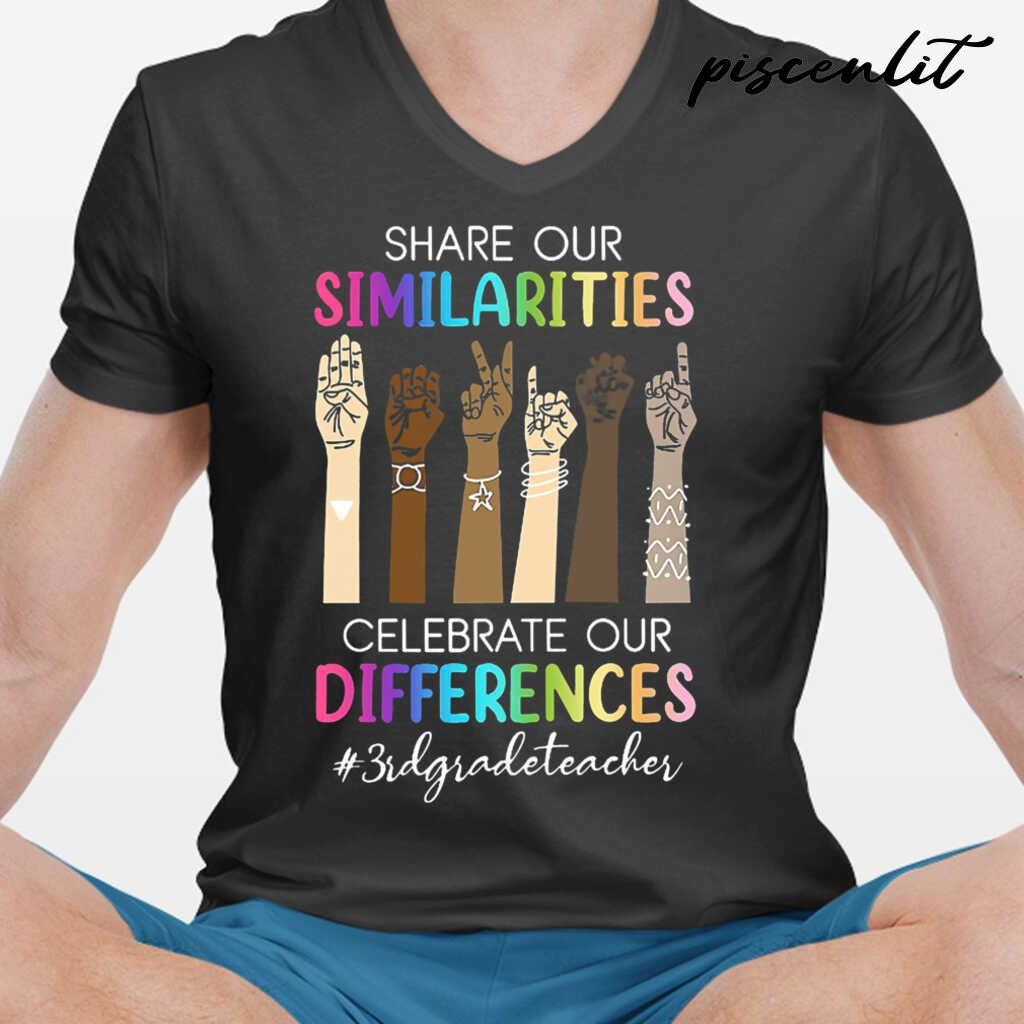 3rd Grade Teacher Share Our Similarities Celebrate Our Differences Tshirts Black
