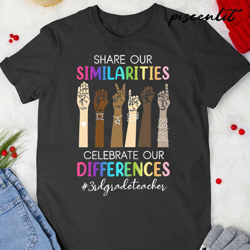 3rd Grade Teacher Share Our Similarities Celebrate Our Differences Tshirts Black Apparel black - from piscenlit.com 3
