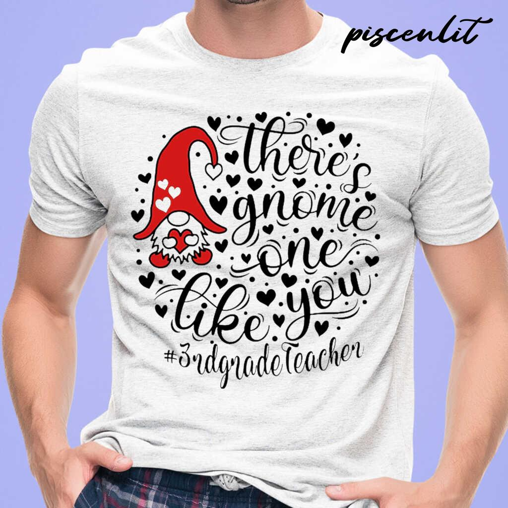 3rd Grade Teacher There's Gnome One Life You Tshirts White