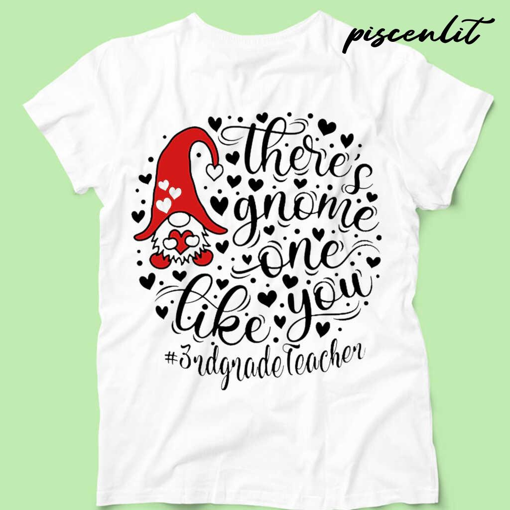 3rd Grade Teacher There's Gnome One Life You Tshirts White Apparel white - from piscenlit.com 4