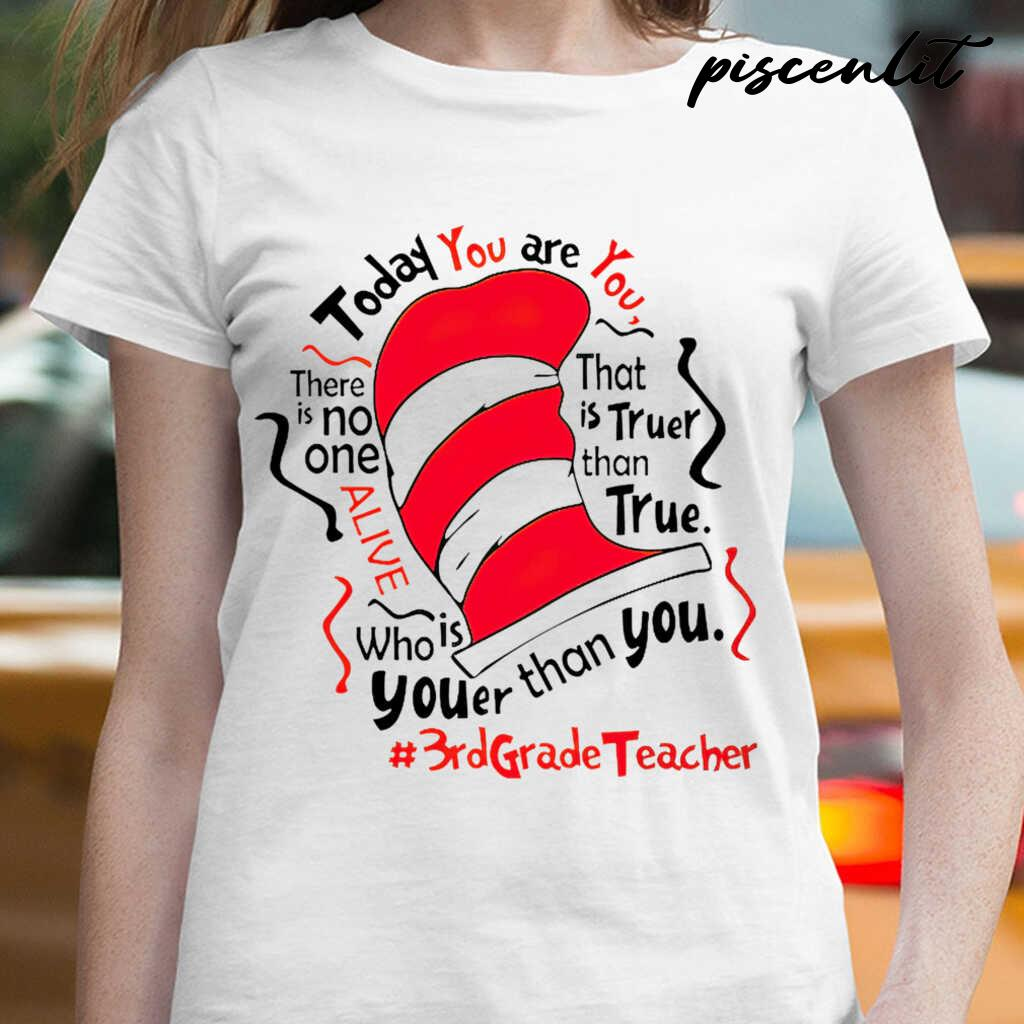 3rd Grade Teacher Today You Are You Tshirts White - from piscenlit.com 2