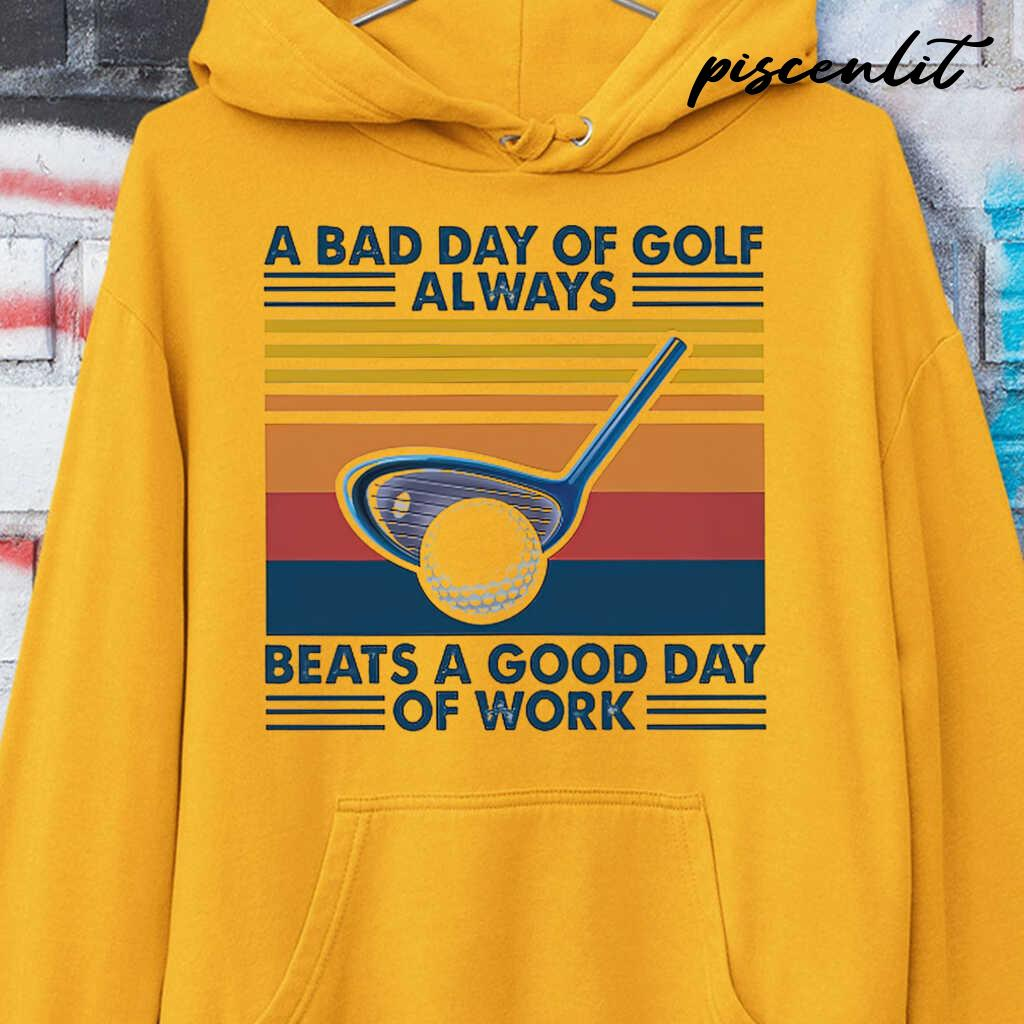 A Bad Day Of Golf Alway Beats A Good Day Of Work Vintage Retro Tshirts White - from piscenlit.com 3