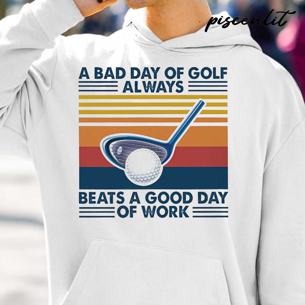 A Bad Day Of Golf Alway Beats A Good Day Of Work Vintage Retro Tshirts White - from piscenlit.com 4