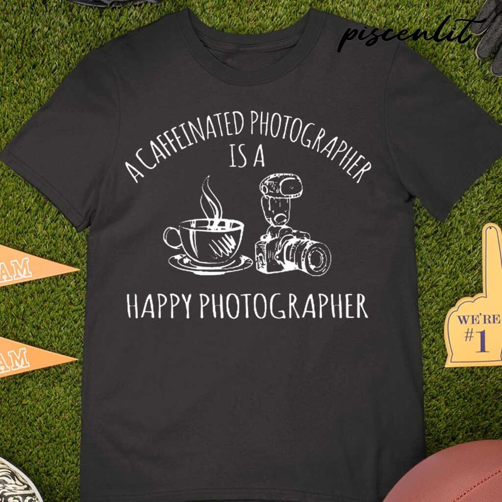 A Caffeinated Photographer Is A Happy Photographer Tshirts Black - from piscenlit.com 3