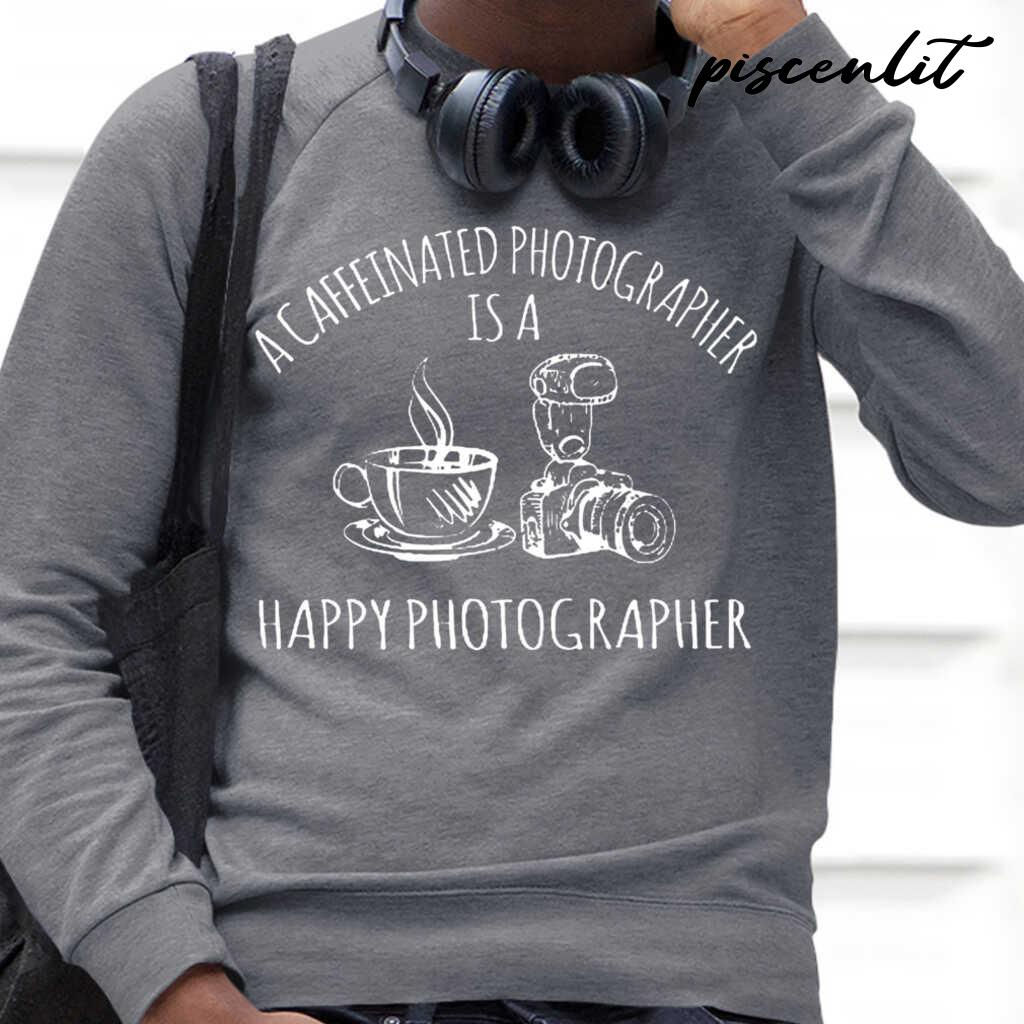 A Caffeinated Photographer Is A Happy Photographer Tshirts Black - from piscenlit.com 4